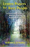 img - for Lenten Prayers for Busy People: A Forty-Day Retreat Wherever You Happen to Be book / textbook / text book