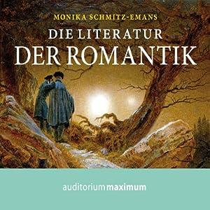 Die Literatur der Romantik Hörbuch