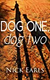 Dog One, Dog Two: A Short Story