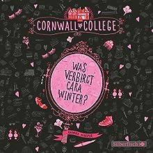 Was verbirgt Cara Winter? (Cornwall College 1) (       gekürzt) von Annika Harper Gesprochen von: Friedel Morgenstern