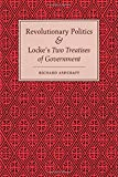 "Revolutionary Politics and Locke's ""Two Treatises of Government"""