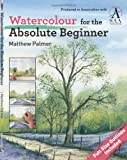 Watercolour for the Absolute Beginner Matthew Palmer
