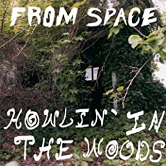 Howlin' in the Woods [Explicit]