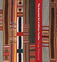 The Essential Art of African Textiles: Design Without End (Metropolitan Museum of Art) Ebook & PDF Free Download
