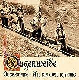 Ougenweide/All die weil ich mag by OUGENWEIDE