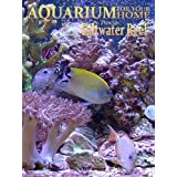 Aquarium for your Home - Saltwater Reef an Aquarium for your Television ~ George Ford