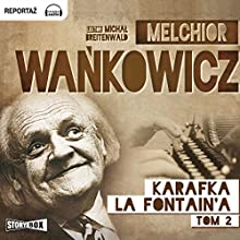 Karafka La Fontaine'a 2 (       UNABRIDGED) by Melchior Wańkowicz Narrated by Michal Breitenwald