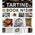 Tartine Book No. 3: Ancient - Modern - Classic - Whole