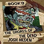 The Final Stand: The Shores of the Dead, Book 3 | Josh Hilden