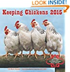 Keeping Chickens 2015: 16-Month Calen...