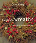 Country Living Handmade Wreaths: Deco...