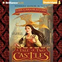 A Tale of Two Castles (       UNABRIDGED) by Gail Carson Levine Narrated by Sarah Coomes