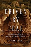 img - for Driven by Fear: Epidemics and Isolation in San Francisco's House of Pestilence (History of Emotions) book / textbook / text book