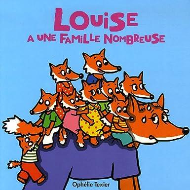 Louise a une famille nombreuse de Ophélie Texier