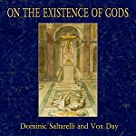 On the Existence of Gods | Vox Day,Dominic Saltarelli