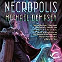 Necropolis (       UNABRIDGED) by Michael Dempsey Narrated by Kevin T. Collins