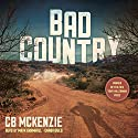 Bad Country (       UNABRIDGED) by C. B. McKenzie Narrated by Mark Bramhall