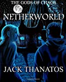 The Gods of Chaos: Netherworld (Volume 2)