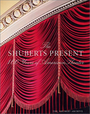 Image for The Shuberts Present: 100 Years of American Theater