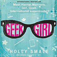 Geek Girl (       UNABRIDGED) by Holly Smale Narrated by Katey Sobey