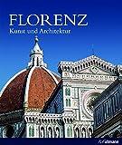 Florenz: Kunst und Architektur (Kultur pur)