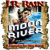 Moon River: Vampire for Hire, Book 8 | [J. R. Rain]
