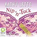 Nip 'n' Tuck Audiobook by Kathy Lette Narrated by Shirley Barthelmie