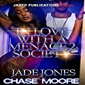In Love with a Menace 2 Society Audiobook by Jade Jones, Chase Moore Narrated by Derrick E. Hardin