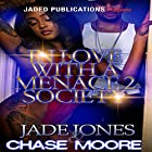 In Love with a Menace 2 Society Hörbuch von Jade Jones, Chase Moore Gesprochen von: Derrick E. Hardin