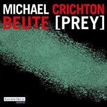Beute (Prey) Audiobook by Michael Crichton Narrated by Oliver Rohrbeck