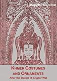 img - for Khmer Costumes & Ornaments: After the Devata of Angkor Wat book / textbook / text book