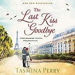 The Last Kiss Goodbye | Tasmina Perry