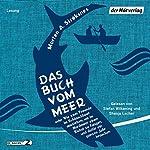 Das Buch vom Meer: oder Wie zwei Freunde im Schlauchboot ausziehen, um im Nordmeer einen Eishai zu fangen, und dafür ein ganzes Jahr brauchen | Morten A. Strøksnes
