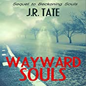 Wayward Souls: The Sequel to Beckoning Souls | J.R. Tate