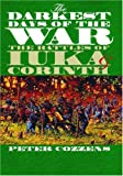 The Darkest Days of the War: The Battles of Iuka and Corinth (Civil War America) (0807857831) by Cozzens, Peter