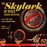 The Skylark of Space: A Pulp-Lit Classic Edition | E.E.