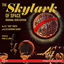 The Skylark of Space: A Pulp-Lit Classic Edition Audiobook by E.E.