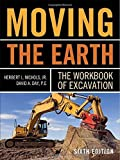 img - for Moving The Earth: The Workbook of Excavation Sixth Edition 6th edition by Nichols, Herbert, Day, David (2010) Hardcover book / textbook / text book