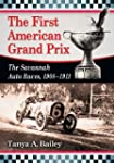 The First American Grand Prix: The Sa...