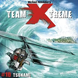 Tsunami (Team X-Treme 10) Hörspiel