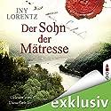 Der Sohn der Mätresse Hörbuch von Iny Lorentz Gesprochen von: Dana Geissler
