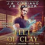 Feet of Clay: Clans of Shadow, Volume 2 | J.A. Cipriano,J.B. Garner