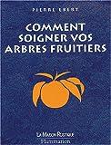 echange, troc Pierre Ebert - Comment soigner vos arbres fruitiers