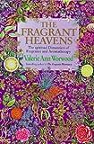 Fragrant Heavens the Spiritual Dimension (0385408994) by Worwood, Valerie Ann