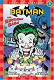 img - for The Birthday Bash (Batman Reader) (Scholastic Readers) book / textbook / text book