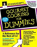 Gourmet Cooking for Dummies (0764550292) by Trotter, Charlie