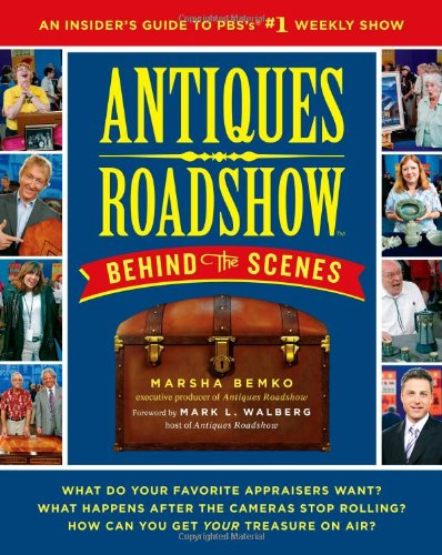 Antiques Roadshow Behind the Scenes: An Insider's Guide to P