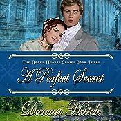 A Perfect Secret: Rogue Hearts, Book 3 | Donna Hatch