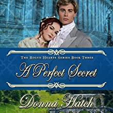 A Perfect Secret: Rogue Hearts, Book 3 Audiobook by Donna Hatch Narrated by Gwyn Olson