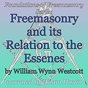 Freemasonry and its Relation to the Essenes Audiobook